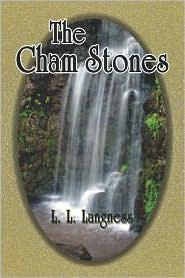 The Cham Stones - L.L. Langness