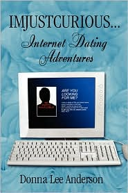 Imjustcurious.Internet Dating Adventures - Donna  Lee Anderson