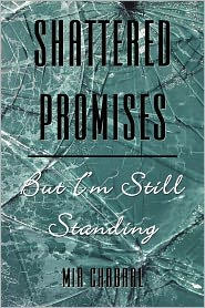 Shattered Promises But I'M Still Standing - Mia Chabral