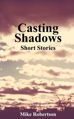 Casting Shadows: Short Stories - 1st Books Library