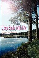 Come Smile with Me: From the Heart of a Polio Survivor