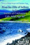 From the Hills of Indiana to the Shores of California: Life After Age 60: Life Experiences of People Over 60
