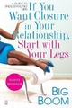 If You Want Closure in Your Relationship, Start with Your Legs - Big Boom