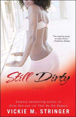 Still Dirty: A Novel - Vickie M. Stringer
