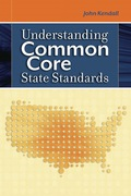 Understanding Common Core State Standards - John Kendall