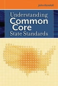 Understanding Common Core State Standards - Kendall, John