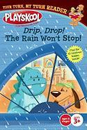 Drip, Drop! the Rain Won't Stop!