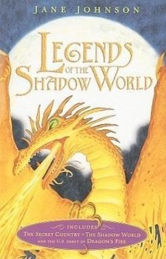 Legends of the Shadow World: The Secret Country/The Shadow World/Dragon's Fire - Johnson, Jane