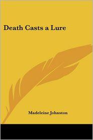 Death Casts A Lure - Madeleine Johnston