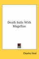 Death Sails With Magellan - Charles Ford