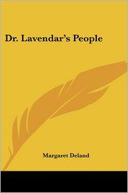 Dr. Lavendar's People - Margaret Deland