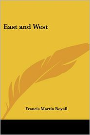 East And West - Francis Martin Royall