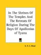 In the Shrines of the Temples and the Retreats of Religion During the Days of Apollonius of Tyana