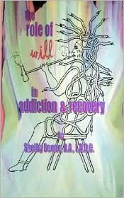 The Role Of Will In Addiction And Recovery - Shelby Boone