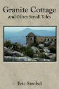 Granite Cottage and Other Small Tales