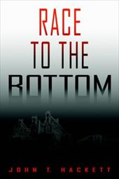 Race to the Bottom - Hackett, John T.