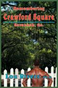 Remembering Crawford Square: Savannah, Ga.