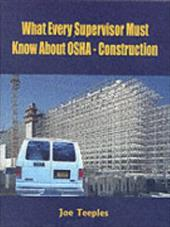What Every Supervisor Must Know about OSHA - Construction - Teeples, Joe