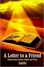 Letter To A Friend: Commentary, Letters, Poetry And Prose