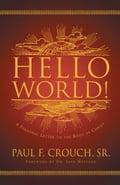 Hello World! - Jack Hayford, Paul Crouch