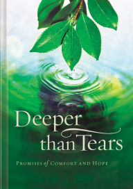 Deeper than Tears: Promises of Comfort and Hope - Jack Countryman