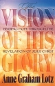 Vision of His Glory - Anne Graham Lotz