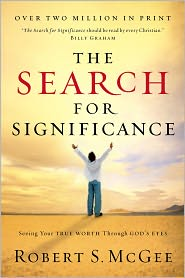 The Search for Significance: Seeing Your True Worth Through God's Eyes - Robert S. McGee