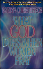 What God Does When Women Pray - Evelyn Christenson