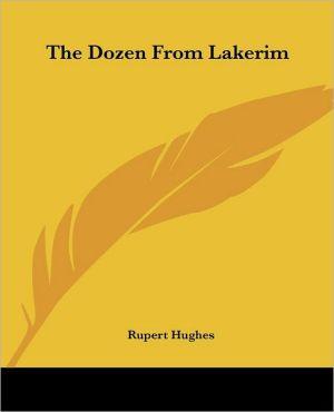 The Dozen From Lakerim - Rupert Hughes
