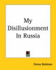 My Disillusionment in Russia