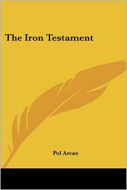 The Iron Testament - Pol Arcas