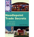 Needlepoint Trade Secrets - Janet M Perry