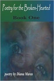 Poetry for the Brokenhearted: Book One - Diana Maras