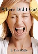 Where Did I Go?: The Personal Chronicle of a Sahm (Stay at Home Mom), as she shares her fulfilling, frustrating and often comical journey from Womanhood to Motherhood.