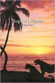 Tropical Calypso - Doug Hiser