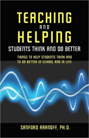 Teaching and Helping Students Think and Do Better: Things to Help Student Think and to Do Better in School and in Life