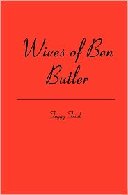 Wives of Ben Butler - Foggy Frink