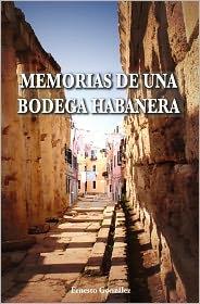 Memorias de una Bodega Habanera - Ernesto González