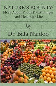 Nature's Bounty: More Foods for a Longer and Healthier Life - Bala Naidoo