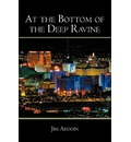 At the Bottom of the Deep Ravine - Jim Ardoin