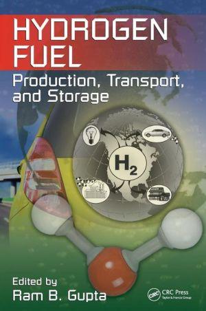 Hydrogen Fuel: Production, Transport, and Storage - Ram B. Gupta (Editor)