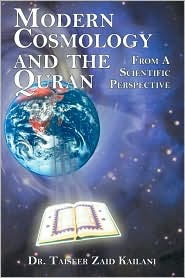 Modern Cosmology and the Quran: From A Scientific Perspective - Taiseer Zaid Kailani