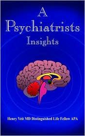 A Psychiatrists Insights - Henry Veit