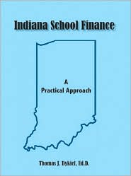 Indiana School Finance - Ed D. Thomas J. Dykiel, Thomas J. Dykiel Ed D.