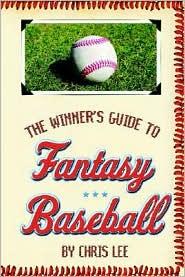 The Winner's Guide to Fantasy Baseball - Chris Lee