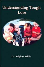 Understanding Tough Love - Ralph G. Willie