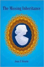 The Missing Inheritance - Jean P. Kvavle