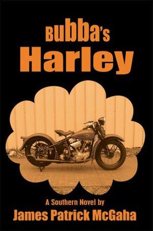 Bubba's Harley - Patrick McGaha James Patrick McGaha