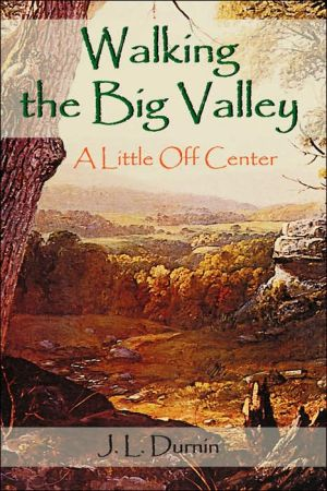 Walking the Big Valley - J.L. Durnin