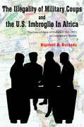 The Illegality of Military Coups and the U.S. Imbroglio in Africa